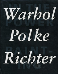 Warhol, Polke, Richter: In the Power of Painting 1 | by Joe Kral