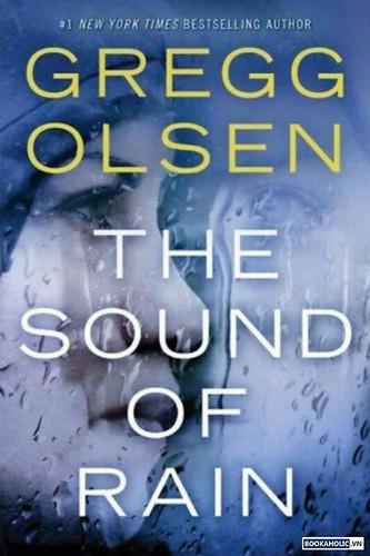 The Sound of Rain by Gregg Olsen
