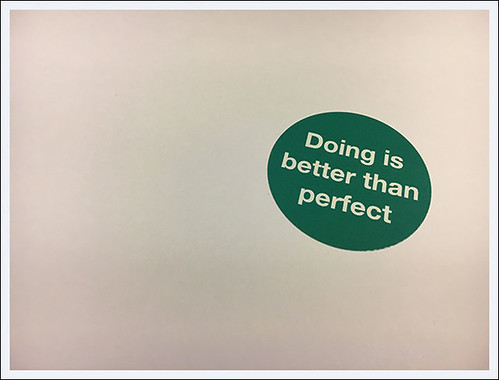 BLOG - Doing is better than perfect
