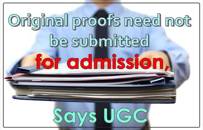 original proofs need not be submitted for admission says ugc