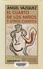 �ngel V�zquez, El cuarto de los ni�os y otros cuentos