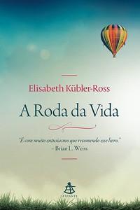 8- A Roda da Vida - Elisabeth Kübler-Ross