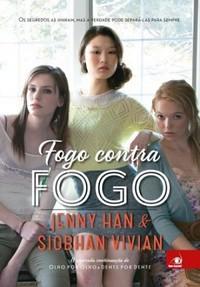 3- Fogo Contra Fogo - Olho por Olho #3 - Jenny Han & Siobhan Vivian