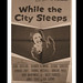 """WHILE THE CITY SLEEPS""........................ NOW PLAYING AT THE BEACH THEATRE IN JACKSONVILLE BEACH, FLA."
