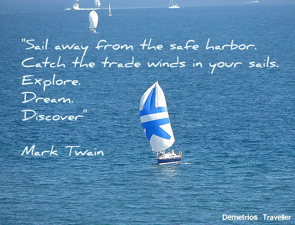 sail away | Twenty years from now you will be more ...