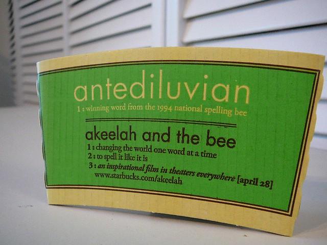 Starbucks Akeelah and the bee Antediluvian
