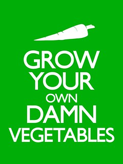 Grow Your own Damn Vegetables | by P.J. Rush