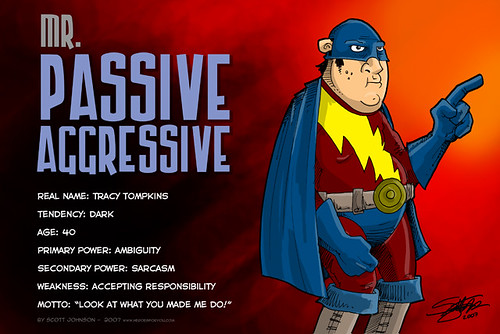 Mr. Passive Aggressive | by ExtraLife