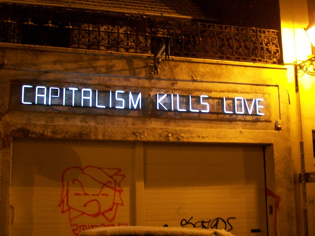 Capitalism Kills Love | by buridan