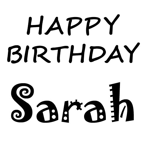Happy Birthday Sarah Recycling This From Two Years Ago