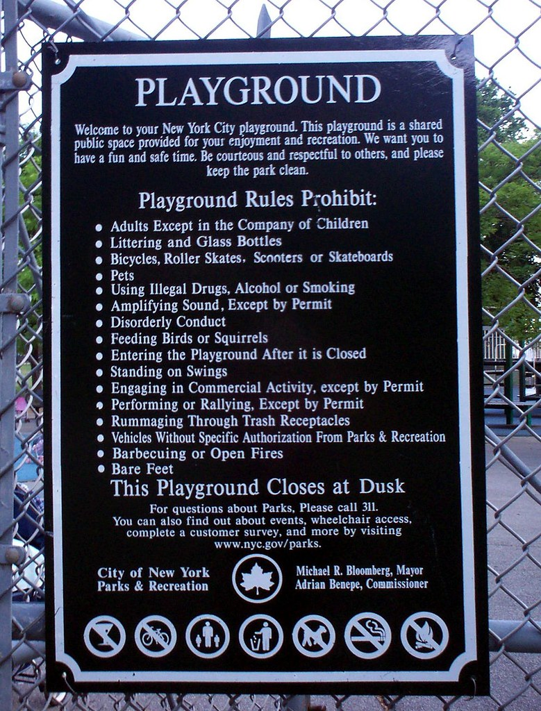 NYC Playground Rules 2007   In NYC adults can't enter playgr ...