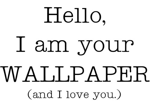 Wallpaper I Love You R : Hello I am Your Wallpaper (and i love you) 1024 wallpaper Flickr