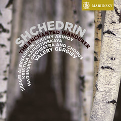 Shchedrin's The Enchanted Wanderer and other works on the Mariinsky Label (SACD)