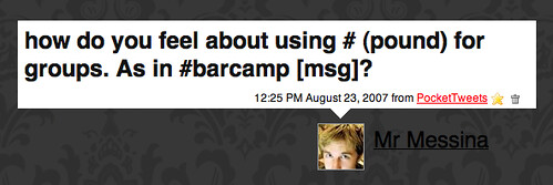 Twitter / Mr Messina: how do you feel about using # (pound) for groups. As in #barcamp [msg]? | by factoryjoe