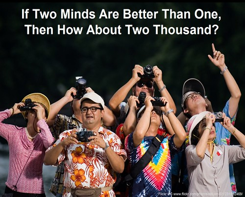 If 2 Minds Are Better Than One Then How About 2 Thousand