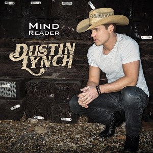 Dustin Lynch – Mind Reader