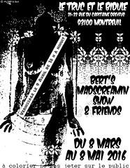 Bert's Madscreamin Show et Friend's