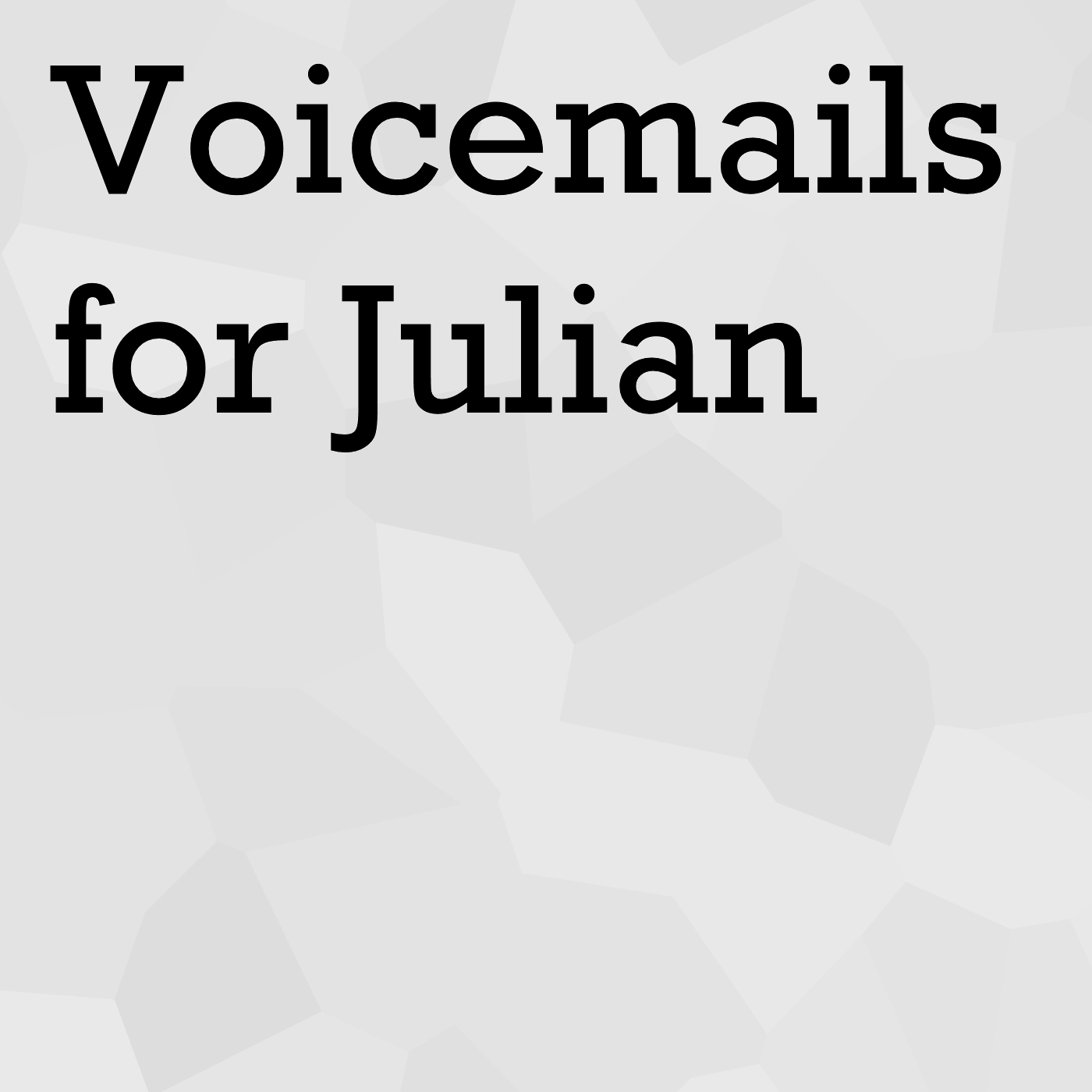 Voicemails for Julian