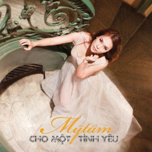 Mỹ Tâm – Cho Một Tình Yêu – 2011 – iTunes Plus AAC M4A – Album