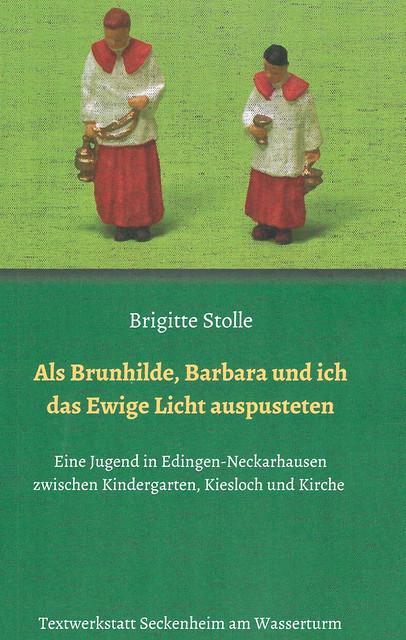 """Buchtipp: """"Als Brunhilde, Barbara und ich das Ewige Licht auspusteten - Ein Jugend in Edingen-Neckarhausen zwischen Kindergarten, Kiesloch und Kirche"""" von Brigitte Stolle"""