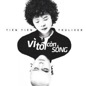 Tiên Tiên – Vì Tôi Còn Sống (Touliver Remix) – iTunes AAC M4A – Single
