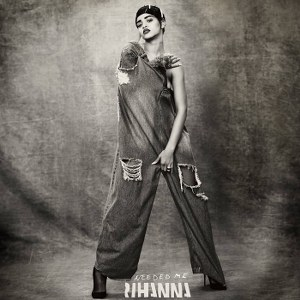 Rihanna – Needed Me