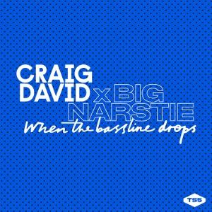 Craig David & Big Narstie – When the Bassline Drops