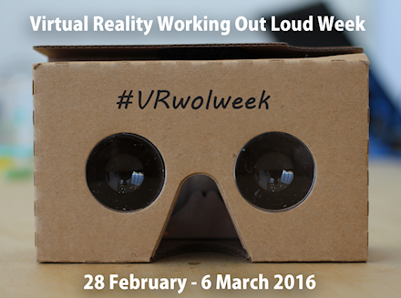 Virtual Reality Working Out Loud Week 2016