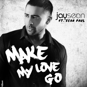 Jay Sean – Make My Love Go (feat. Sean Paul)