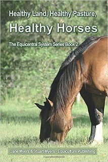 Healthy Land, Healthy Pasture, Healthy Horses by Jane and Stuart Myers