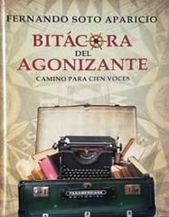 Bitácora del agonizante, Fernando Soto Aparicio, Libro