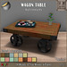 EXCLUSIVE NEW!!! *RnB* Wagon Table -Multitextures- 14 Weathered Woods (copy)