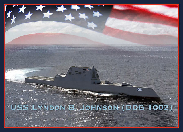 WASHINGTON (NNS) -- Secretary of the Navy Ray Mabus announced April 16 the next Zumwalt-class destroyer will be named the USS Lyndon B. Johnson.
