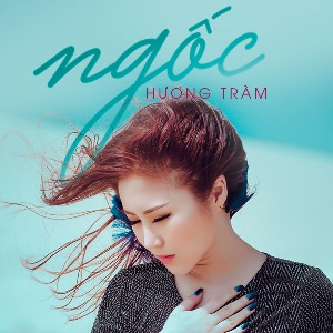 Hương Tràm – Ngốc – iTunes AAC M4A – Single