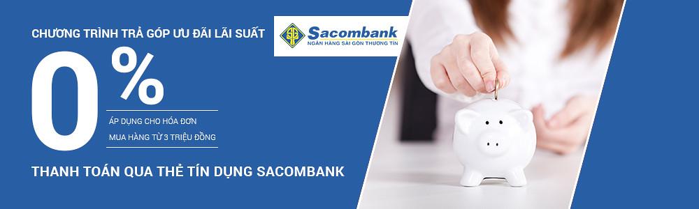Ưu đãi trả góp 0% lãi suất Sacombank