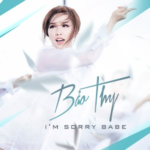 Bảo Thy – I'm Sorry Babe – iTunes AAC M4A – Single