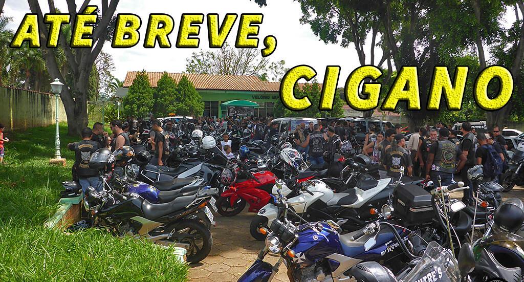 ATÉ BREVE, CIGANO
