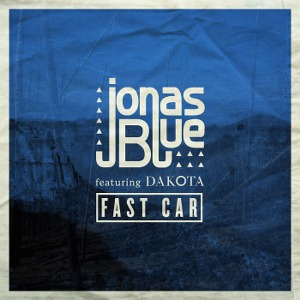 Jonas Blue – Fast Car (feat. Dakota)