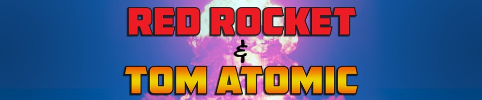 Red Rocket & Tom Atomic: The Five Earths Project