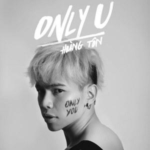 Hoàng Tôn – Only U – 2016 – iTunes AAC M4A – Single