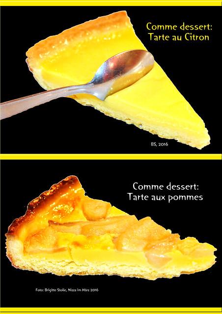 Vier 3-Gang-Menüs in Nizza am 4. März 2016 (Salade nicoise, Soupe, Moules ...). Besonders hervorzuheben sind die Desserts (Crème Caramel, Tarte au citron, Tarte aux pommes) - KÖSTLICH !!! Foto Brigitte Stolle 2016