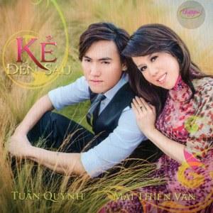 Mai Thiên Vân & Tuấn Quỳnh – Kẻ Đến Sau – TNCD546 – 2014 – iTunes AAC M4A – Album
