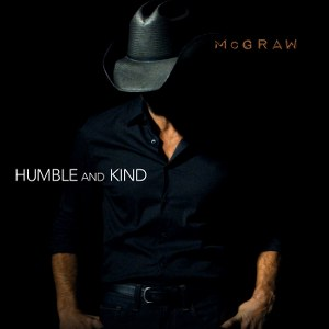 Tim McGraw – Humble and Kind