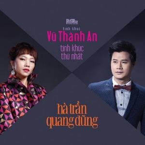 Trần Thu Hà & Quang Dũng – Tình Khúc Vũ Thành An: Tình Khúc Thứ Nhất – 2016 – iTunes AAC M4A – Album