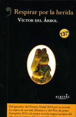Víctor del Árbol, Respirar por la herida