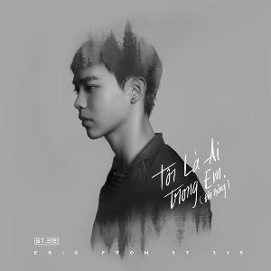 """ERIK from ST.319 – Tôi Là Ai Trong Em? (Đồi Thông) [From """"Taxi, Em Tên Gì?""""] – iTunes AAC M4A – Single"""
