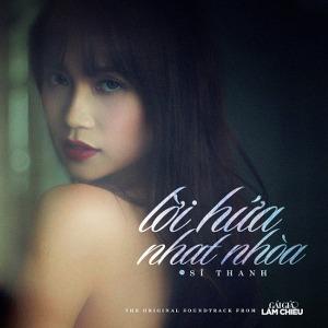 """Sĩ Thanh – Lời Hứa Nhạt Nhòa (From """"Gái Già Lắm Chiêu"""") – iTunes AAC M4A – Single"""