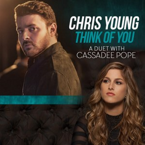 Chris Young & Cassadee Pope – Think of You