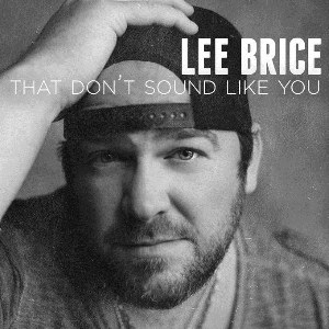 Lee Brice – That Don't Sound Like You