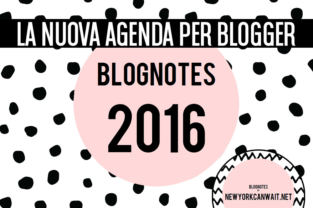 FREEBIE || BLOGNOTES 2016: l'agenda planner per le blogger